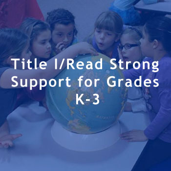 Title I/Read Strong Support for Grades K-3.