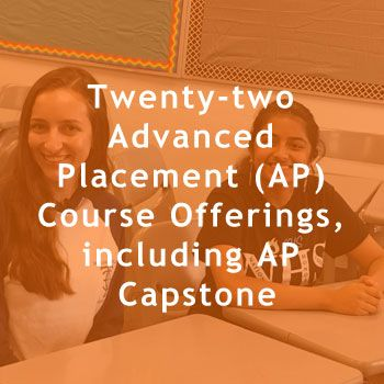 Twenty-two Advanced Placement (AP) Course Offerings, includiTwenty-two Advanced Placement (AP) Course Offerings, including AP Capstone